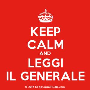 KeepCalmStudio.com-[Crown]-Keep-Calm-And-Leggi-Il-Generale